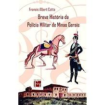 Breve História da Polícia Militar de Minas Gerais