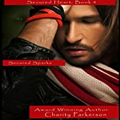 Secured Sparks: Secured Heart, Book 4 | Charity Parkerson