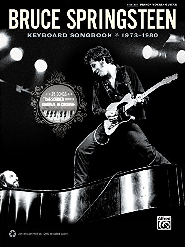 Bruce Springsteen - Keyboard Songbook 1973-1980: Sheet Music for 25 Songs Transcribed from the Original Recordings for - Bruce Songbook Springsteen