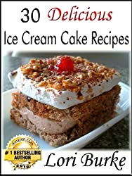 30 Delicious Ice Cream Cake Recipes