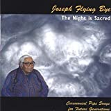 The Night is Sacred - Lakota Ceremonial Pipe Songs for Future Generations