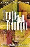 Truth Shall Triumph, Reynolds, Ralph V., 0912315075
