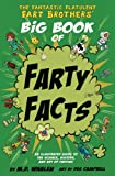 img - for The Fantastic Flatulent Fart Brothers' Big Book of Farty Facts: An Illustrated Guide to the Science, History, and Art of Farting (Humorous reference book for preteen kids age 9-12); US edition book / textbook / text book