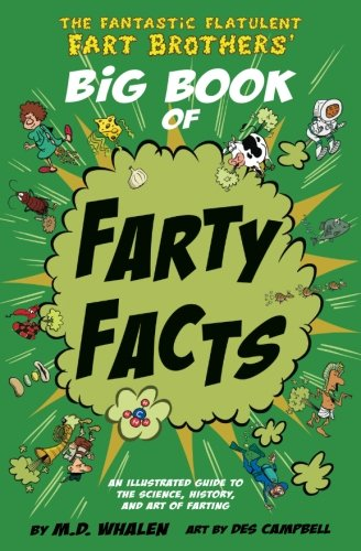 Age Comic Book (The Fantastic Flatulent Fart Brothers' Big Book of Farty Facts: An Illustrated Guide to the Science, History, and Art of Farting (Humorous reference book for preteen kids age 9-12); US edition)