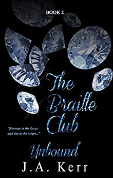 The Braille Club Unbound (The Braille Club Series Book 2) by [Kerr, J.A.]