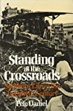 Standing at the Crossroads : Southern Life in the Twentieth Century, Daniel, Peter, 0809001675