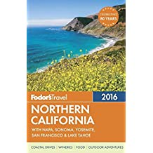 Fodor's Northern California 2016: With Napa, Sonoma, Yosemite, San Francisco & Lake Tahoe