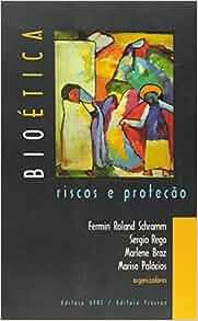 Bioetica, Riscos E Protec~ao (Portuguese Edition): Fermin Roland