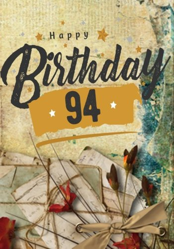 Happy Birthday 94: Birthday Books For Adults, Birthday Journal Notebook For 94 Year Old For Journaling & Doodling, 7 x 10, (Birthday Keepsake Book)