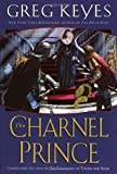 The Charnel Prince (The Kingdoms of Thorn and Bone, Book 2)