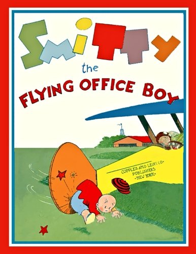 Download Smitty The Flying Office Boy: popular newspaper comic strip (B/W) : 1930 PDF