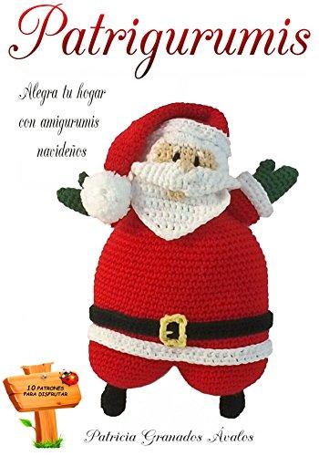 Patrigurumis V.1: Alegra tu hogar con amigurumis navideños