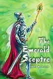 The Emerald Sceptre, Sidney Weinstein, 0595244092