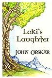 Loki's Laughter, John Opskar, 0615896871