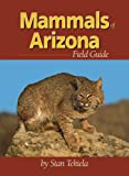 Mammals of Arizona Field Guide, Stan Tekiela, 1591930758