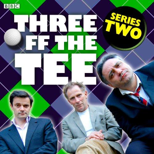 Three off the Tee: Series 2