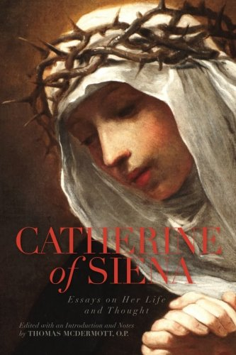 Catherine of Siena: Essays on Her Life and Thought
