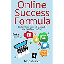 Online Success Formula: Start an Online Store, Sell on Youtube and Make Money on Fiverr  (3 in 1 bundle)