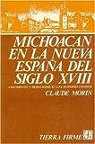 img - for Michoac n en la Nueva Espa a del siglo XVIII : crecimiento y desigualdad en una econom a colonial (Coleccio n Tierra firme) (Spanish Edition) book / textbook / text book