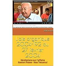 L'oie organique 2004-192 du 27 février 2004: Révélations sur l'affaire Gaston Flosse - Noa Tetuanui (French Edition)