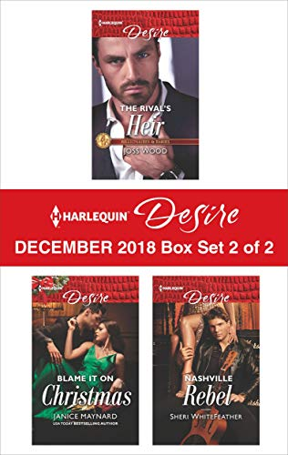 - Harlequin Desire December 2018 - Box Set 2 of 2: The Rival's Heir\Blame It On Christmas\Nashville Rebel