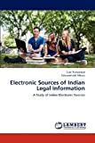 Electronic Sources of Indian Legal Information, Sunil Punwatkar and Satyaprakash Nikose, 3659174130