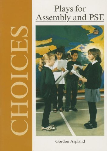 Download Choices: Plays For Assembly and PSHE (Ages 7-11) ebook