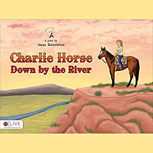 Charlie Horse Down by the River Audiobook