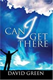 Can I Get There?, David A. Green, 160383057X