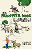 The Frontier Book of Children's Short Stories, Charles Beard, 1608448045