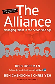 The Alliance: Managing Talent in the Networked Age por [Hoffman, Reid, Casnocha, Ben]