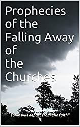 Bible Prophecies of the Falling Away of The Churches