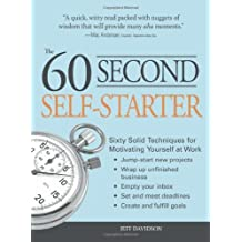 The 60 Second Self-starter: Sixty Solid Techniques for Motivating Yourself at Work by Davidson, Jeff (2008) Paperback