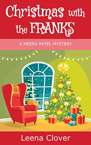Christmas with the Franks (Meera Patel Cozy Mystery Series Book 5) by [Clover, Leena]