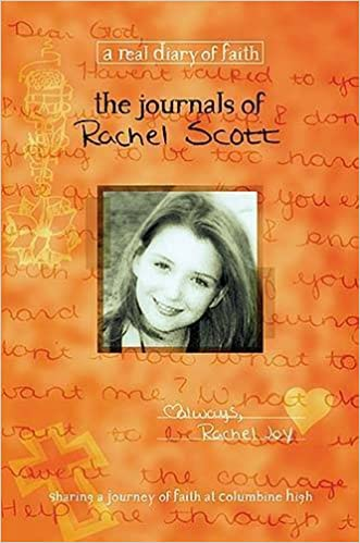 the journals of rachel scott a journey of faith at columbine high  the journals of rachel scott a journey of faith at columbine high real diary of faith beth nimmo debra klingsporn 9781404175600 com books