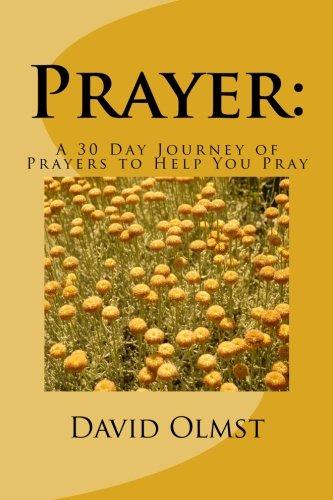 Download Prayer: A 30 Day Journey of Prayers to Help You Pray pdf epub