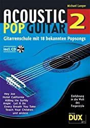 Acoustic Pop Guitar 2: Gitarrenschule mit 18 bekannten Popsongs