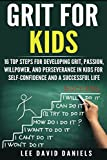 img - for Grit for Kids: 16 top steps for developing Grit, Passion, Willpower, and Perseverance in kids for self-confidence and a successful life book / textbook / text book