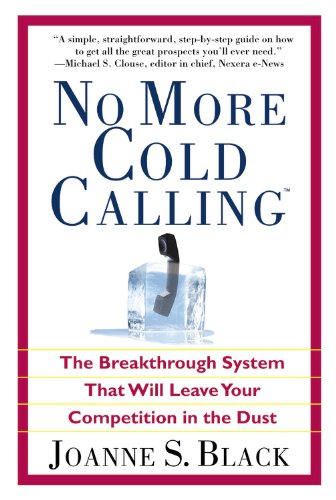 Cold calling is one of the most awkward -- and unsuccessful -- ways to obtain clients in business. Now Joanne S. Black shares her proven 5-step Referral Selling system, so no businessperson ever has to make a cold call again. In this unique and pract...