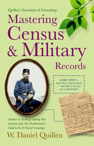 Mastering Census & Military Records 2E (Quillen's Essentials of Genealogy)