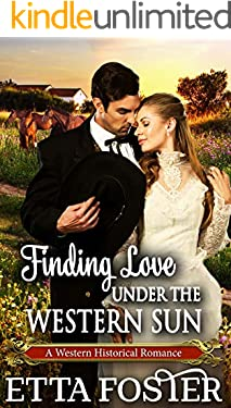 Finding Love Under the Western Sun: A Historical Western Romance Book