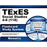 TExES Social Studies 4-8 (118) Flashcard Study System: TExES Test Practice Questions & Review for the Texas Examinations of Educator Standards (Cards)