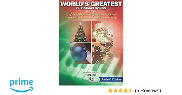 worlds greatest christmas songs 65 of the worlds most popular and best loved traditional and contemporary christmas songs dan fox 0038081335568 - Most Popular Christmas Songs