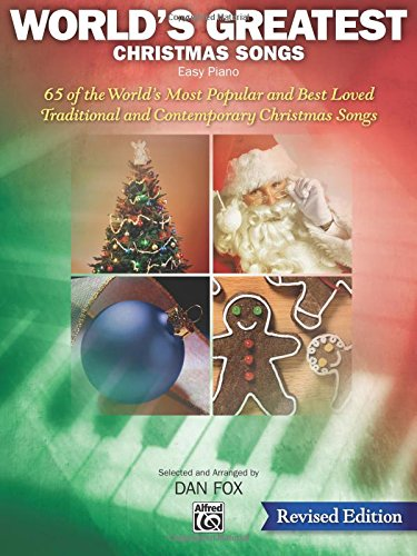 World's Greatest Christmas Songs: 65 of the World's Most Popular and Best Loved Traditional and Contemporary Christmas Songs -
