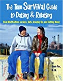 The Teen Survival Guide to Dating and Relating, Annie Fox, 1575421909