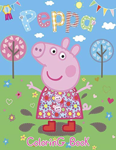 Peppa Pig Coloring Book: Coloring Book for Kids Aged 3 - 8, Peppa Pig Coloring Book. -