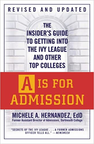 Amazon a is for admission the insiders guide to getting into amazon a is for admission the insiders guide to getting into the ivy league and other top colleges ebook michele a hernndez kindle store fandeluxe Choice Image