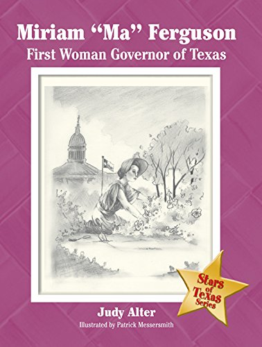 "Miriam ""Ma"" Ferguson: First Woman Governor of Texas (Stars of Texas Series)"