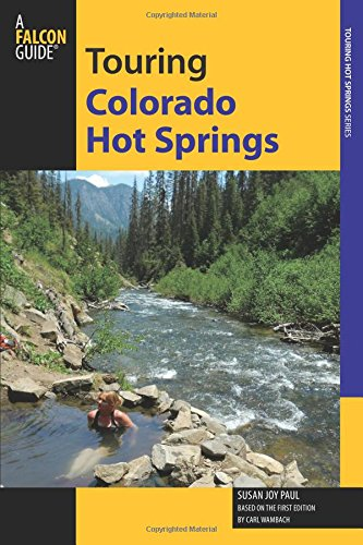 Touring Colorado Hot Springs, 2nd (Touring Hot Springs) ()