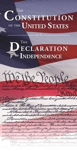 The Constitution of the United States and The Declaration of Independence